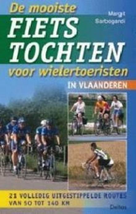 De mooiste fietstochten voor wielertoeristen in Vlaanderen : 21 volledig uitgestippelde routes van 54 tot 140 kilom...