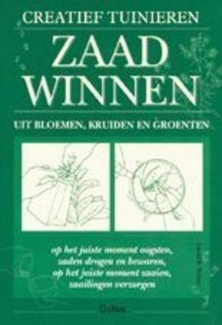 Zaad winnen : creatief tuinieren