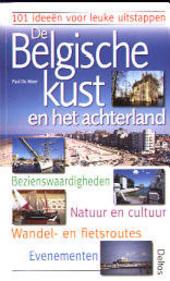 De Belgische kust en het achterland : 101 ideeën voor leuke uitstappen