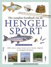 Het complete handboek van de hengelsport : alles wat u moet weten over vissen, visgerei en hengeltechnieken