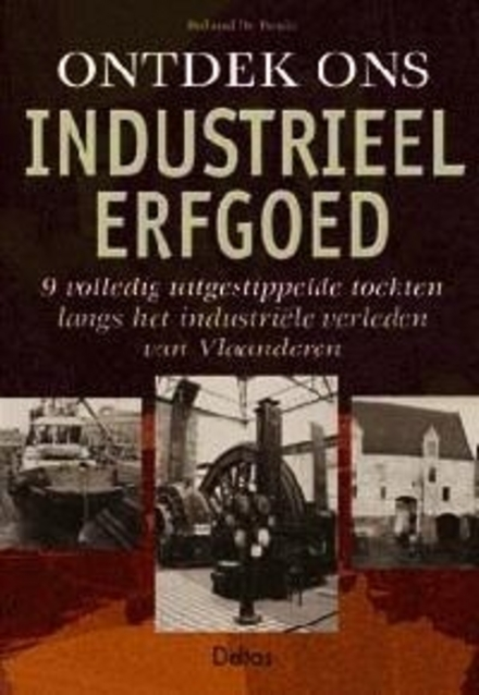 Ontdek ons industriëel erfgoed
