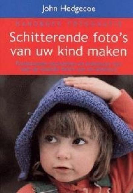 Handboek fotografie : schitterende foto's van uw kind maken