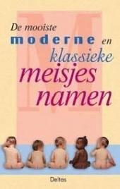 De mooiste moderne en klassieke meisjesnamen