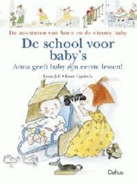 De school voor baby's : Anna geeft baby zijn eerste lessen !