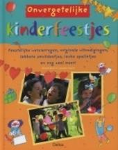 Onvergetelijke kinderfeestjes : feestelijke versieringen, originele uitnodigingen, lekkere smulideetjes, leuke spel...
