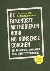 De bekendste methodieken voor no-nonsense coachen : zes praktische aanpakken voor effectieve coaching