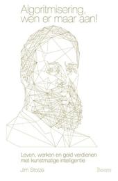 Algoritmisering, wen er maar aan! : leven, werken en geld verdienen met kunstmatige intelligentie