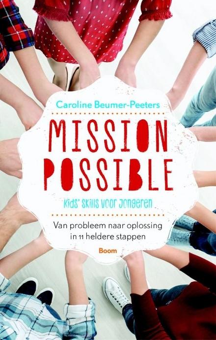Mission Possible : kids' skills voor jongeren : van probleem naar oplossing in 11 heldere stappen