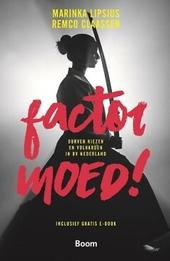 Factor moed! : durven kiezen en volharden in BV Nederland