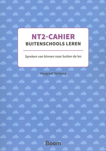 NT2-cahier buitenschools leren : spreken van binnen naar buiten de les