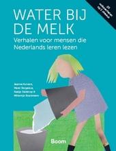 Water bij de melk : verhalen voor mensen die Nederlands leren lezen