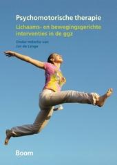 Psychomotorische therapie : lichaams- en bewegingsgerichte interventies in de GGZ