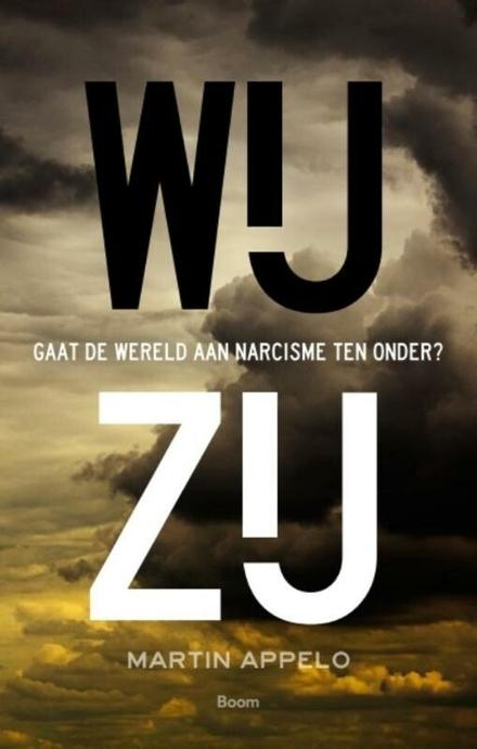 Wij - Zij : gaat de wereld aan narcisme ten onder?