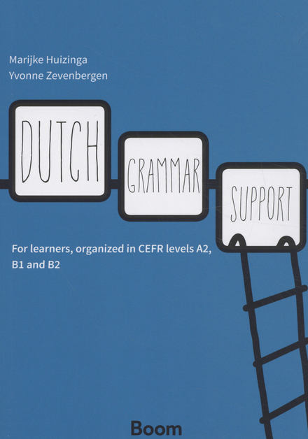 Dutch grammar support : for learners, organized in CEFR levels A2, B1 and B2