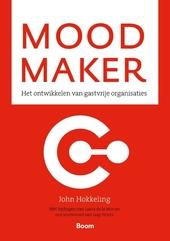 Mood maker : het ontwikkelen van gastvrije organisaties