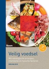 Veilig voedsel : microbiologische principes, chemische en fysische factoren