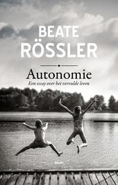 Autonomie : een essay over het vervulde leven