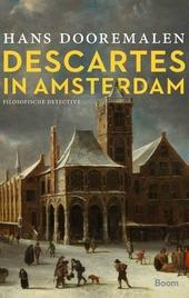 Descartes in Amsterdam : filosofische detective