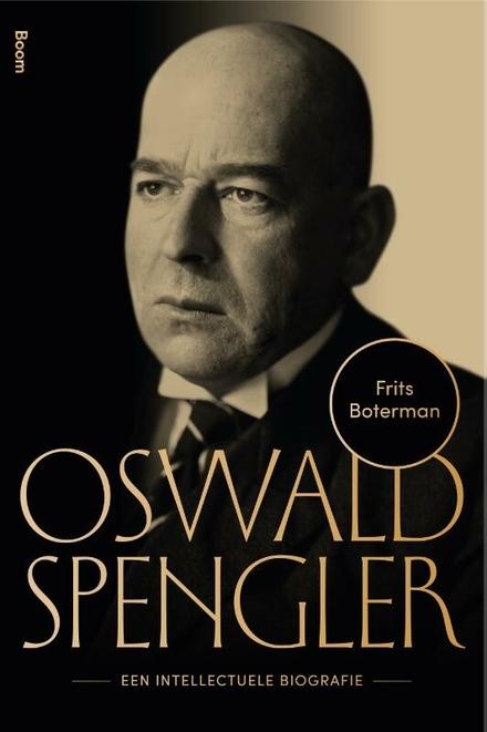 Oswald Spengler : een intellectuele biografie