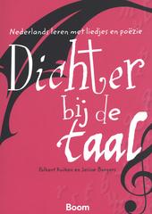 Dichter bij de taal : Nederlands leren met liedjes en poëzie