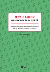 NT2-cahier muziek maken in de les : met liedjes en riedels de uitspraak en intonatie van uw (alfa) NT-cursisten ver...