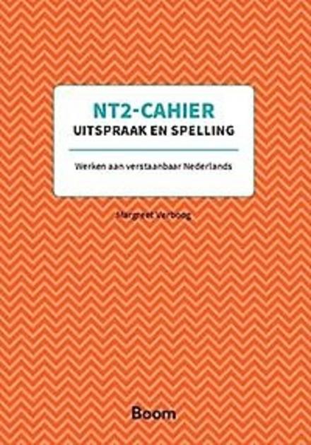 NT2-cahier uitspraak en spelling : werken aan verstaanbaar Nederlands