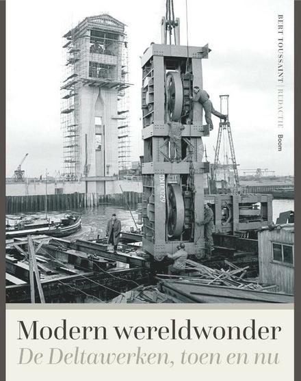 Modern wereldwonder : geschiedenis van de Deltawerken