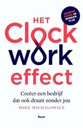 Het Clockwork-effect : creëer een bedrijf dat ook draait zonder jou