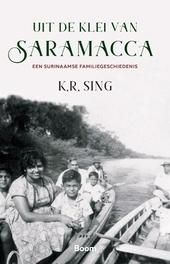 Uit de klei van Saramacca : een Surinaamse familiegeschiedenis