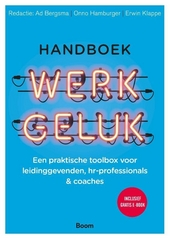Handboek werkgeluk : een praktische toolbox voor leidinggevenden, hr-professionals & coaches