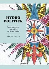 Hydropolitiek : samenwerking en conflict op zeven zeeën