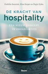De kracht van hospitality : een nieuw concept in organisaties