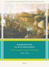 Krijgsmacht en handelsgeest : om het machtsevenwicht in Europa 1648-1813