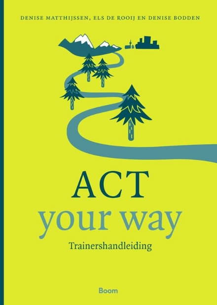 ACT your way : trainershandleiding