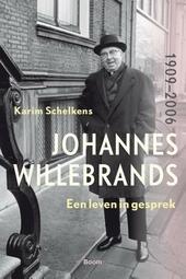 Johannes Willebrands (1909-2006) : een leven in gesprek