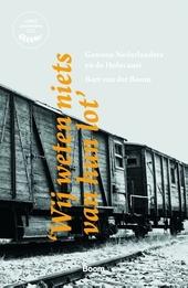 'Wij weten niets van hun lot' : gewone Nederlanders en de Holocaust
