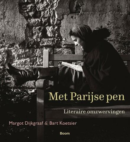 Met Parijse pen : literaire omzwervingen