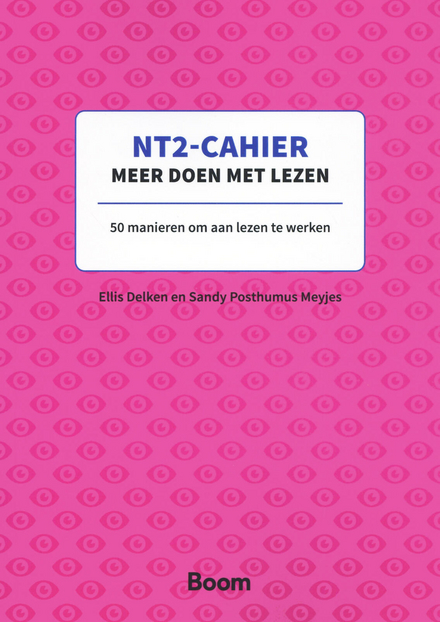 NT2-cahier meer doen met lezen : 50 manieren om aan lezen te werken