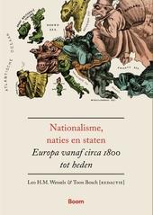 Nationalisme, naties en staten : Europa vanaf circa 1800 tot heden
