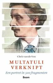 Multatuli verknipt : een portret in 500 fragmenten