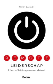 Remote leiderschap : effectief leidinggeven op afstand