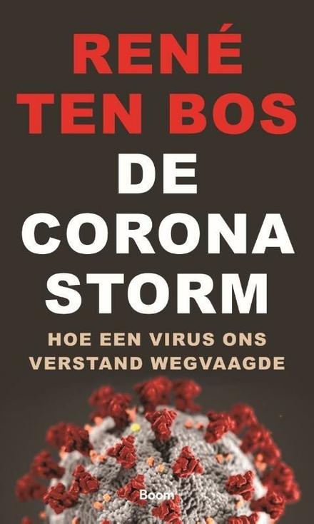 De coronastorm : hoe een virus ons verstand wegvaagde