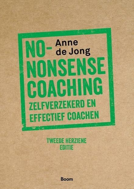 No-nonsense coaching : zelfverzekerd en effectief coachen