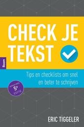 Check je tekst : tips en checklists om snel beter te schrijven