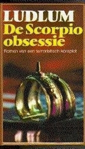 De Scorpio obsessie : roman van een terroristisch komplot