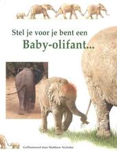 Stel je voor je bent een baby-olifant ...