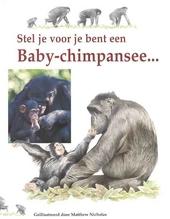 Stel je voor je bent een baby-chimpansee ...