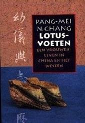 Lotusvoeten : een vrouwenleven in China en het westen
