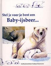 Stel je voor je bent een baby-ijsbeer ...