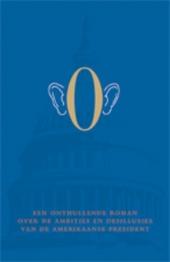 O : een presidentiële roman